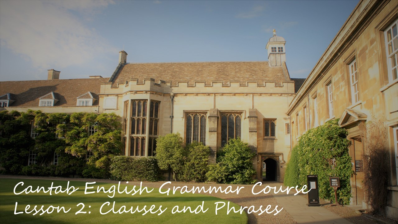 Cantab English Grammar Lesson 2: Clauses and Phrases