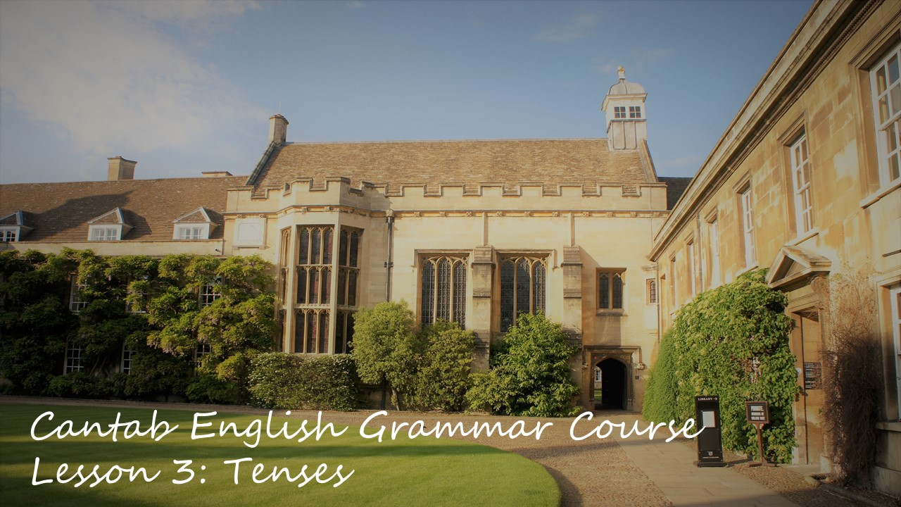 Cantab English Grammar Lesson 3: Tenses