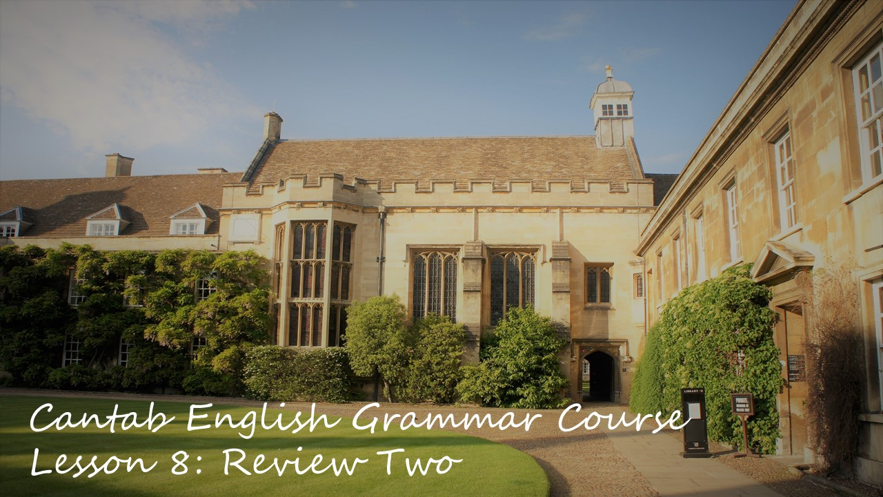 Cantab English Grammar Lesson 8: Review Two