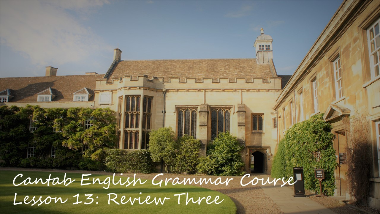 Cantab English Grammar Lesson 13: Review Three
