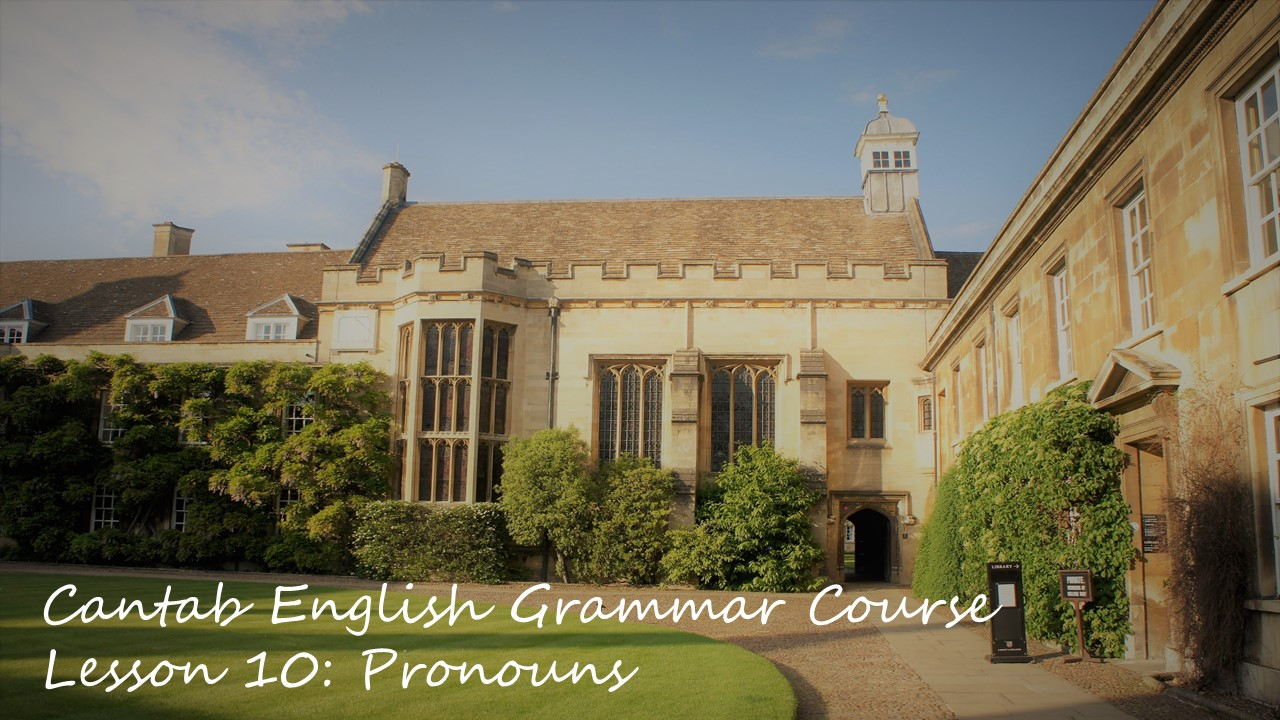 Cantab English Grammar Lesson 10: Pronouns