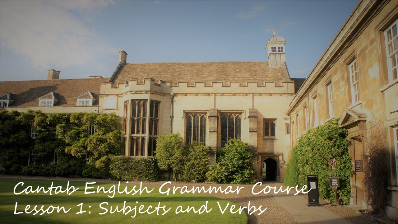 Cantab English Grammar Lesson 1: Subjects and Verbs